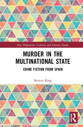 Murder in the Multinational State. Crime Fiction from Spain
