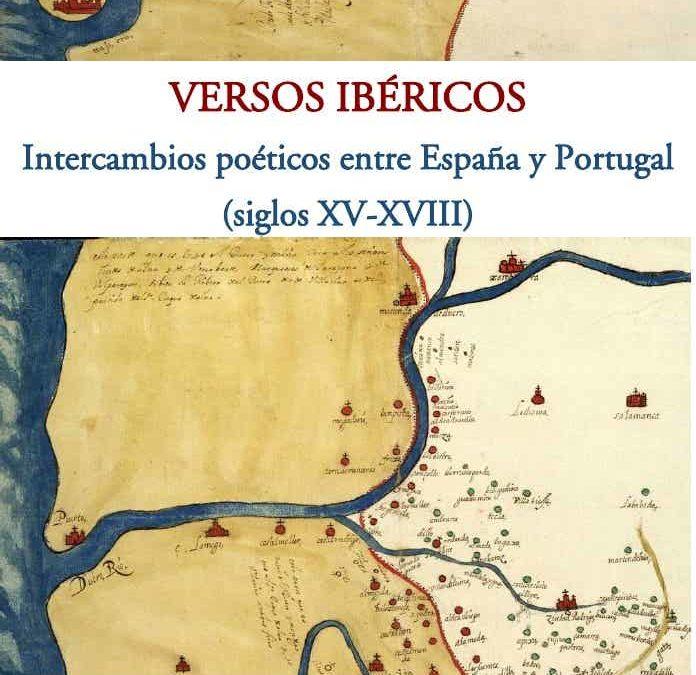 """CFP """"Versos ibéricos – Intercambios poéticos entre España y Portugal (siglos XV-XVIII)"""""""