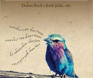 """""""Escribir con dos voces. Bilingüismo, contacto idiomático y autotraducción en literaturas ibéricas"""""""