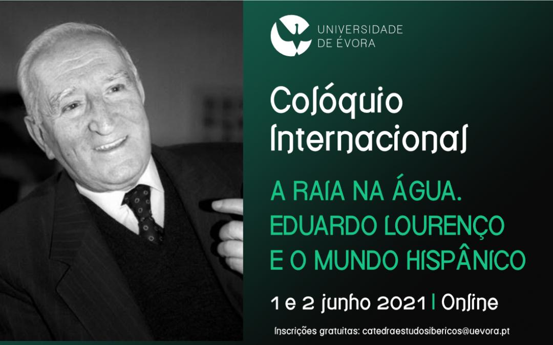 International Conference 'A raia na água: Eduardo Lourenço e o mundo hispânico' (1-2 June 2021)